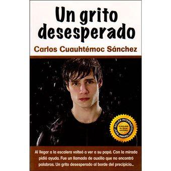 DESCARGAR EL LIBRO UN GRITO DESESPERADO CARLOS CUAUHTEMOC