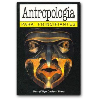 Antropología Para Principíantes