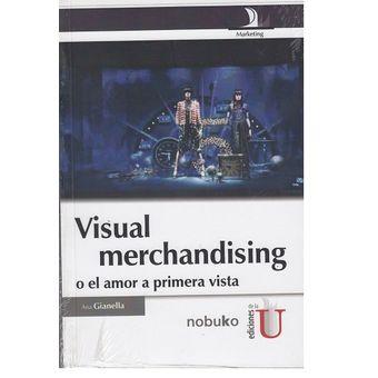549ace7f5b5 Compra Visual Merchandising o El Amor a Primera Vista online