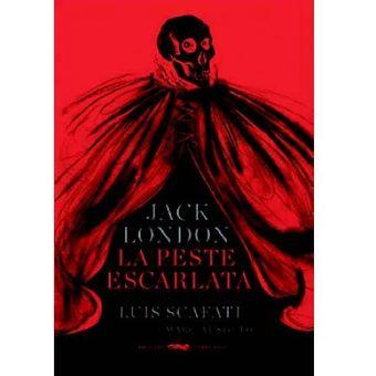 La Peste Escarlata - London Jack, Souto Marcial (Trad.), Scafati Luis (Il.)