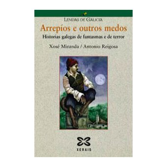 Arrepíos E Outros Medos Historias Galegas De Fantasmas E De Terror