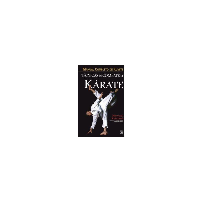 Manual Completo De Kumite. Tecnicas De Combate De Karate