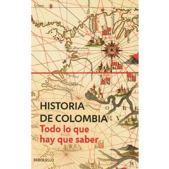 8f73eb7e9d86 Historia De Colombia  Todo Lo Que Hay Que Saber - Luis Enrique Rodríguez  Baquero