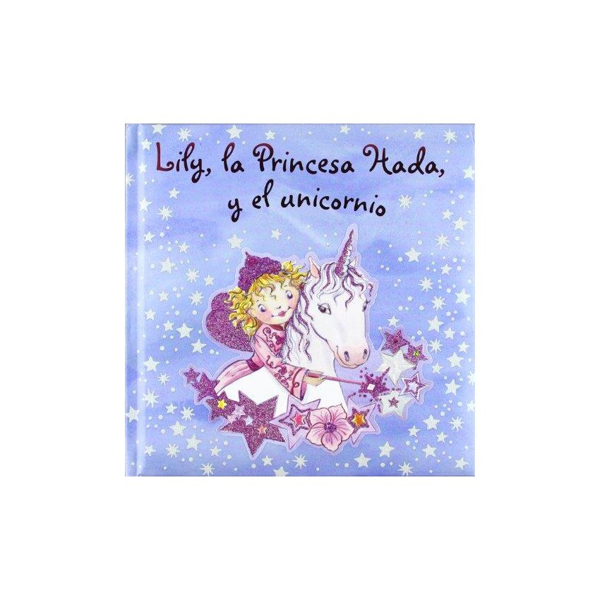 Lily. La Princesa Hada. Y El Unicornio